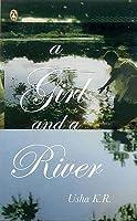 A Girl & a River  by  Usha K.R.