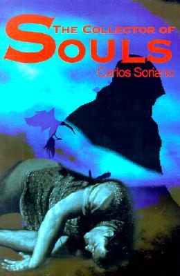 The Collector of Souls Carlos Soriano