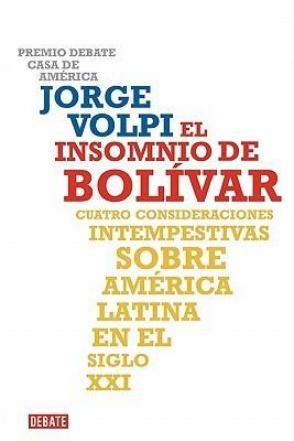 El Insomnio de Bolivar Jorge Volpi