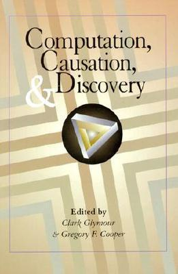 Computation, Causation, and Discovery Clark N. Glymour