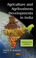 Agriculture and Agribusiness Developments in India  by  Patrick M. Brandow