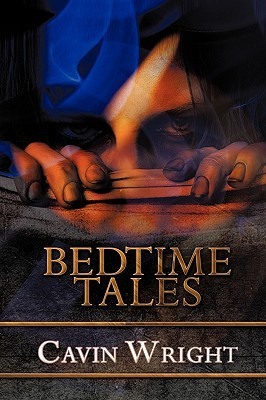 Bedtime Tales  by  Cavin Wright