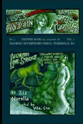 Haunted Love Stories  by  Zia, Narella