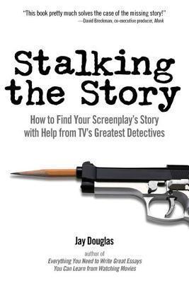 Stalking the Story Jay Douglas