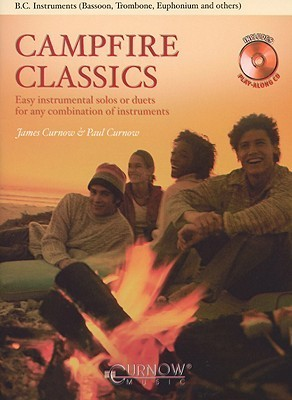 Campfire Classics: Easy Instrumental Solos or Duets for Any Combination of Instruments [With CD (Audio)] James Curnow
