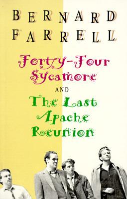 The Last Apache Reunion / Forty-four Sycamore Bernard Farrell