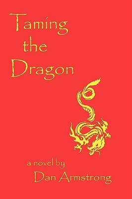 Taming the Dragon  by  Dan Armstrong