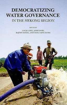 Democratizing Water Governance in the Mekong Louis Lebel