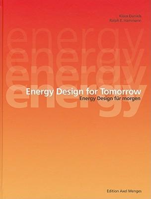 Energy Design for Tomorrow/Energy Design Fur Morgen  by  Klaus Daniels