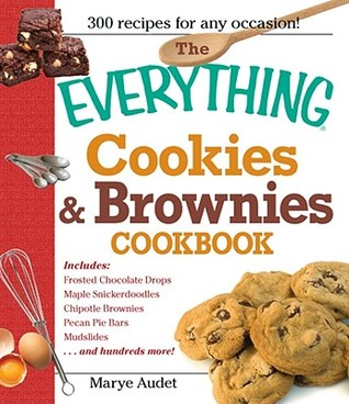 The Everything Cookies & Brownies Cookbook  by  Marye Audet