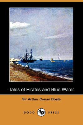 Tales Of Pirates And Blue Water Arthur Conan Doyle