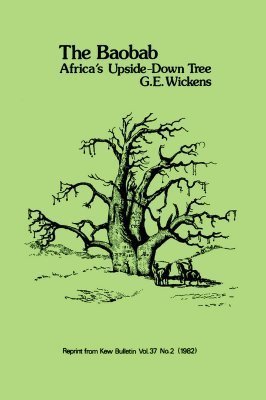 Baobab - Africas Upside-Down Tree  by  G.E. Wickens
