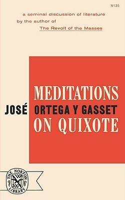 Meditations on Quixote  by  José Ortega y Gasset