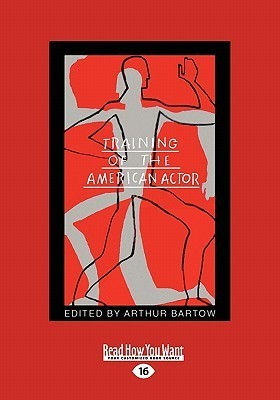 Training of the American Actor (Large Print 16pt) Arthur Bartow
