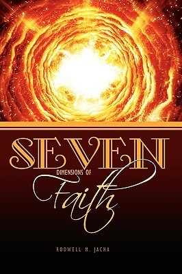 Seven Dimensions of Faith  by  Rodwell Jacha