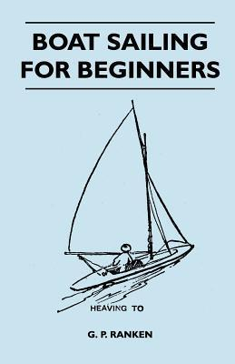 Boat Sailing for Beginners  by  G.P. Ranken