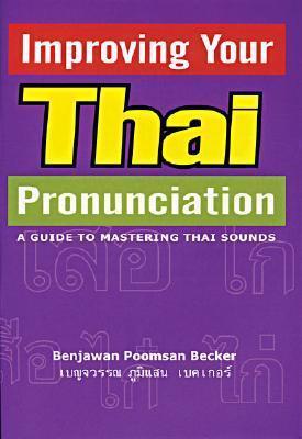 Improving Your Thai Pronunciation Benjawan Poomsan Becker
