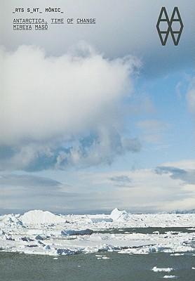 Antarctica: Time of Change  by  Mireyao Maso