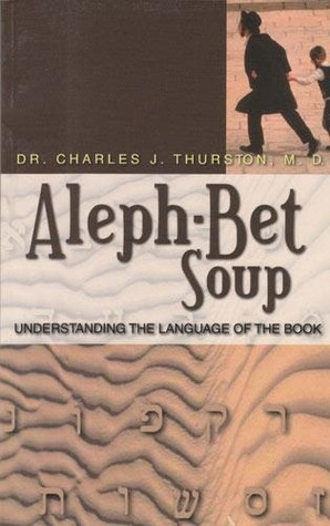 Aleph-Bet Soup Charles J. Thurston