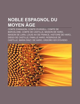 Noble Espagnol Du Moyen Ge  by  Livres Groupe