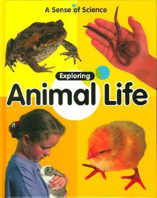 Exploring Animal Life Claire Llewellyn