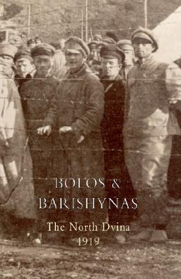 Bolos And Barishynas (Archangel 1919)  by  G.R. Singleton-Gates