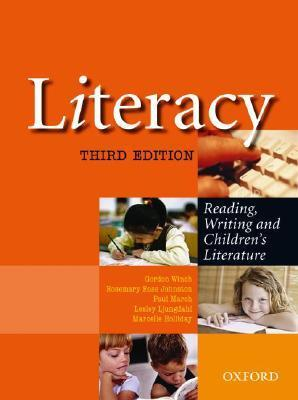 Literacy: Reading, Writing and Childrens Literature  by  Gordon Winch