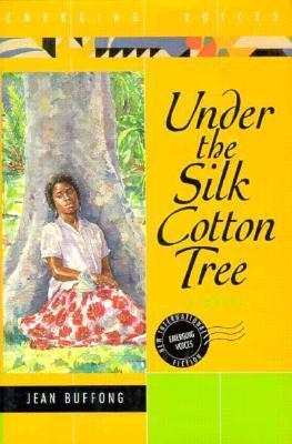 Under the Silk Cotton Tree: A Novel Jean Buffong