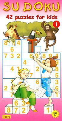 Sudoku 1: 42 Puzzles for Kids  by  Teora