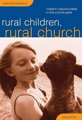 Rural Children, Rural Church: Mission Oportunities In The Countryside  by  Rona Orme
