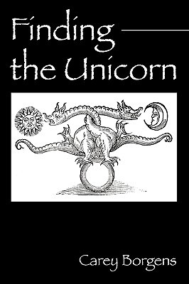 Finding the Unicorn  by  Carey Borgens