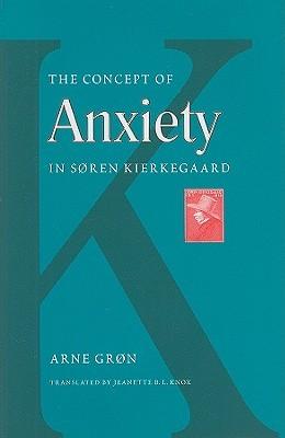 The Concept of Anxiety in Soren Kierkegaard Arne Gron
