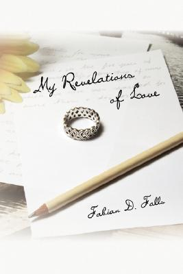My Revelations of Love  by  Fabian D. Falls