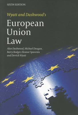 Wyatt And Dashwoods European Union Law: Sixth Edition  by  Alan Dashwood