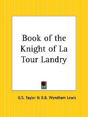 Book of the Knight of La Tour Landry  by  Geoffroy de La Tour Landry