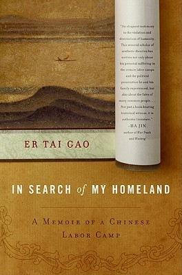 In Search of My Homeland: A Memoir of a Chinese Labor Camp  by  Er Tai Gao