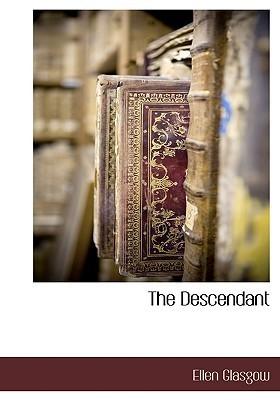 The Descendant  by  Ellen Glasgow