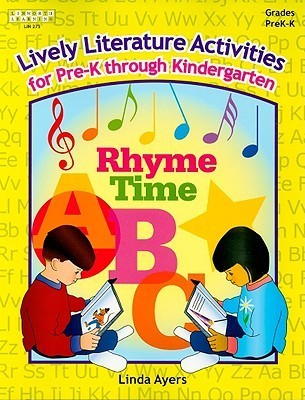 Lively Literature Activities, Grades PreK-K: A Collection of Literature Activities to Lend New Life to Circle Time, Centers, Math, Science, and Social Studies!  by  Linda Ayers