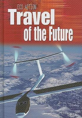 Travel of the Future Angela Royston