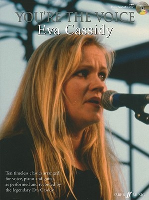 Youre the Voice: Piano/Vocal/Guitar [With CD (Audio)] Eva Cassidy