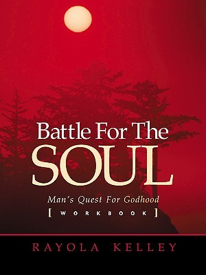 Battle for the Soul Workbook  by  Rayola Kelley