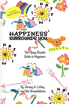 Happiness Surrounds You  by  Jeremy A. Lifsey