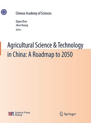 Agricultural Science & Technology in China: A Roadmap to 2050 Qiguo Zhao