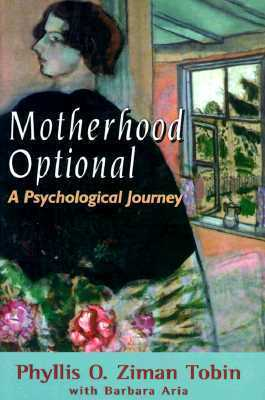 Motherhood Optional  by  Phyllis Ziman Tobin
