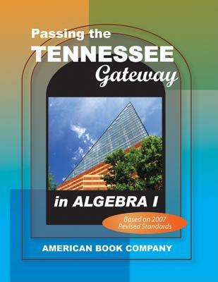 Passing the Tennessee Gateway in Algebra I  by  Colleen Pintozzi