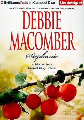Stephanie: A Selection from Orchard Valley Grooms  by  Debbie Macomber
