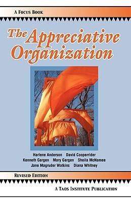 The Appreciative Organization Harlene Anderson