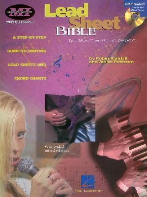 Lead Sheet Bible: A Step-By-Step Guide to Writing Lead Sheets and Chord Charts [With CD]  by  Robin Randall