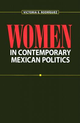 Womens Participation In Mexican Political Life Victoria Elizabeth Rodriguez