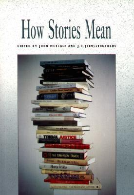 How Stories Mean John Metcalf